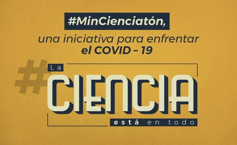 La Ciencia al servicio de nuestro país: #Mincienciatón